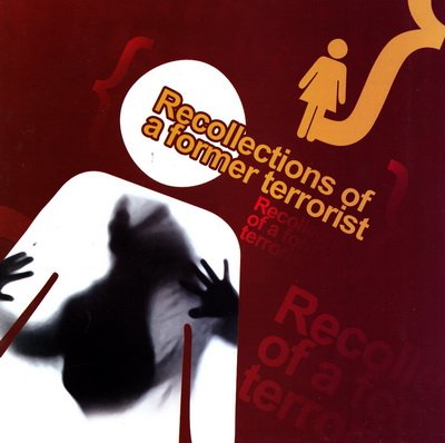 Recollections of a Former Terrorist
