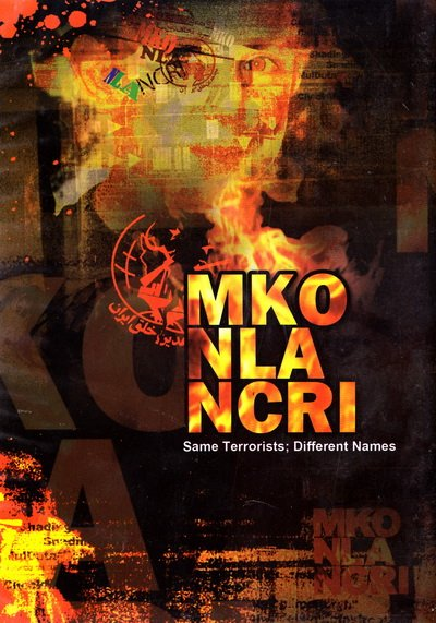MKO, NLA, NCRI: Same Terrorists; Different Names