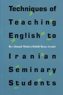 Techniquest of teaching English to Iranian seminary students