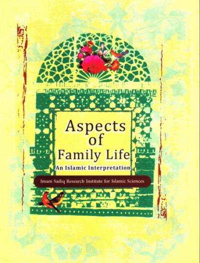 Aspects Of Family Life: An Islamic Interpretation